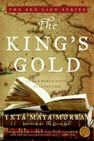 The King's Gold by Yxta Maya Murray