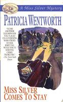 Miss Silver Comes to Stay by Patricia Wentworth