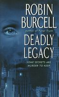 Deadly Legacy by Robin Burcell