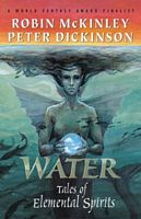 Water by Robin McKinley; Peter Dickinson