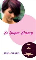 So Super Starry by Rose Wilkins