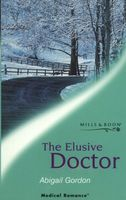 The Elusive Doctor by Abigail Gordon
