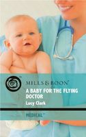 A Baby for the Flying Doctor by Lucy Clark