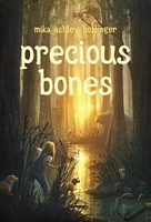 Precious Bones by Mika Ashley-Hollinger