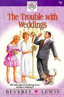 The Trouble With Weddings by Beverly Lewis