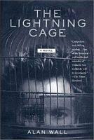 The Lightning Cage by Alan Wall