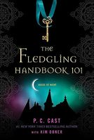 The Fledgling Handbook 101 by P.C. Cast; Kristin Cast