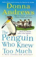 The Penguin Who Knew Too Much by Donna Andrews
