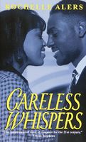 Careless Whispers by Rochelle Alers