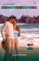 Wife and Mother Forever by Lucy Gordon
