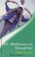 Dr. Mathieson's Daughter by Maggie Kingsley