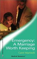 Emergency: A Marriage Worth Keeping by Carol Marinelli