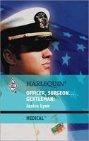 Officer, Surgeon -- Gentleman! by Janice Lynn