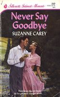 Never Say Goodbye by Suzanne Carey