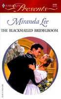 The Blackmailed Bridegroom by Miranda Lee