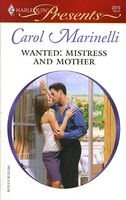 Wanted: Mistress and Mother by Carol Marinelli