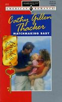 Matchmaking Baby by Cathy Gillen Thacker