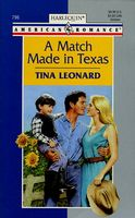 A Match Made in Texas by Tina Leonard