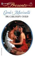 Dr. Carlisle's Child by Carol Marinelli
