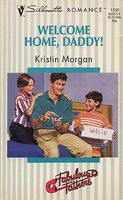 Welcome Home, Daddy! by Kristin Morgan