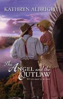 The Angel And The Outlaw by Kathryn Albright