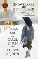 Snowflakes and Stetsons: Christmas at Cahill Crossing by Carol Finch