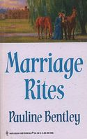 Marriage Rites by Pauline Bentley