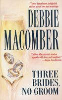 Three Brides, No Groom by Debbie Macomber
