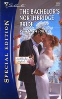 The Bachelor's Northbridge Bride by Victoria Pade