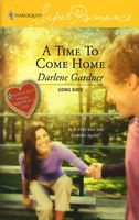 A Time To Come Home by Darlene Gardner