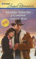 Maddie Inherits a Cowboy by Jeannie Watt