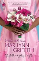 Made Of Honor by Marilynn Griffith