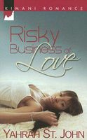 Risky Business Of Love by Yahrah St. John