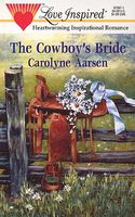 The Cowboy's Bride by Carolyne Aarsen