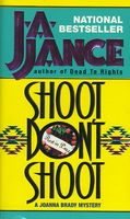 Shoot/Don't Shoot by J.A. Jance