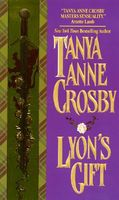 Lyon's Gift by Tanya Anne Crosby