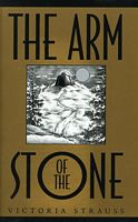 The Arm of the Stone by Victoria Strauss