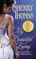 My Beautiful Enemy by Sherry Thomas