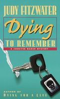 Dying to Remember by Judy Fitzwater