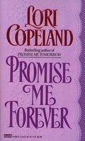 Promise Me Forever by Lori Copeland