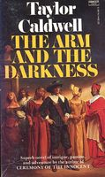 The Arm and the Darkness by Taylor Caldwell