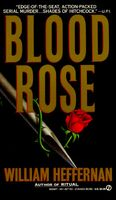Blood Rose by William Heffernan