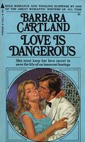 Love Is Dangerous by Barbara Cartland