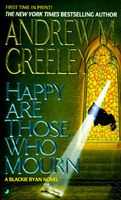 Happy Are Those Who Mourn by Andrew M. Greeley