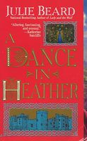 A Dance in Heather by Julie Beard