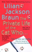 The Private Life of the Cat Who by Lilian Jackson Braun