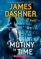 A Mutiny in Time by James Dashner
