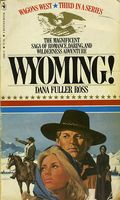 Wyoming! by Dana Fuller Ross