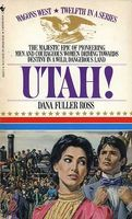 Utah! by Dana Fuller Ross