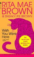 Wish You Were Here by Rita Mae Brown